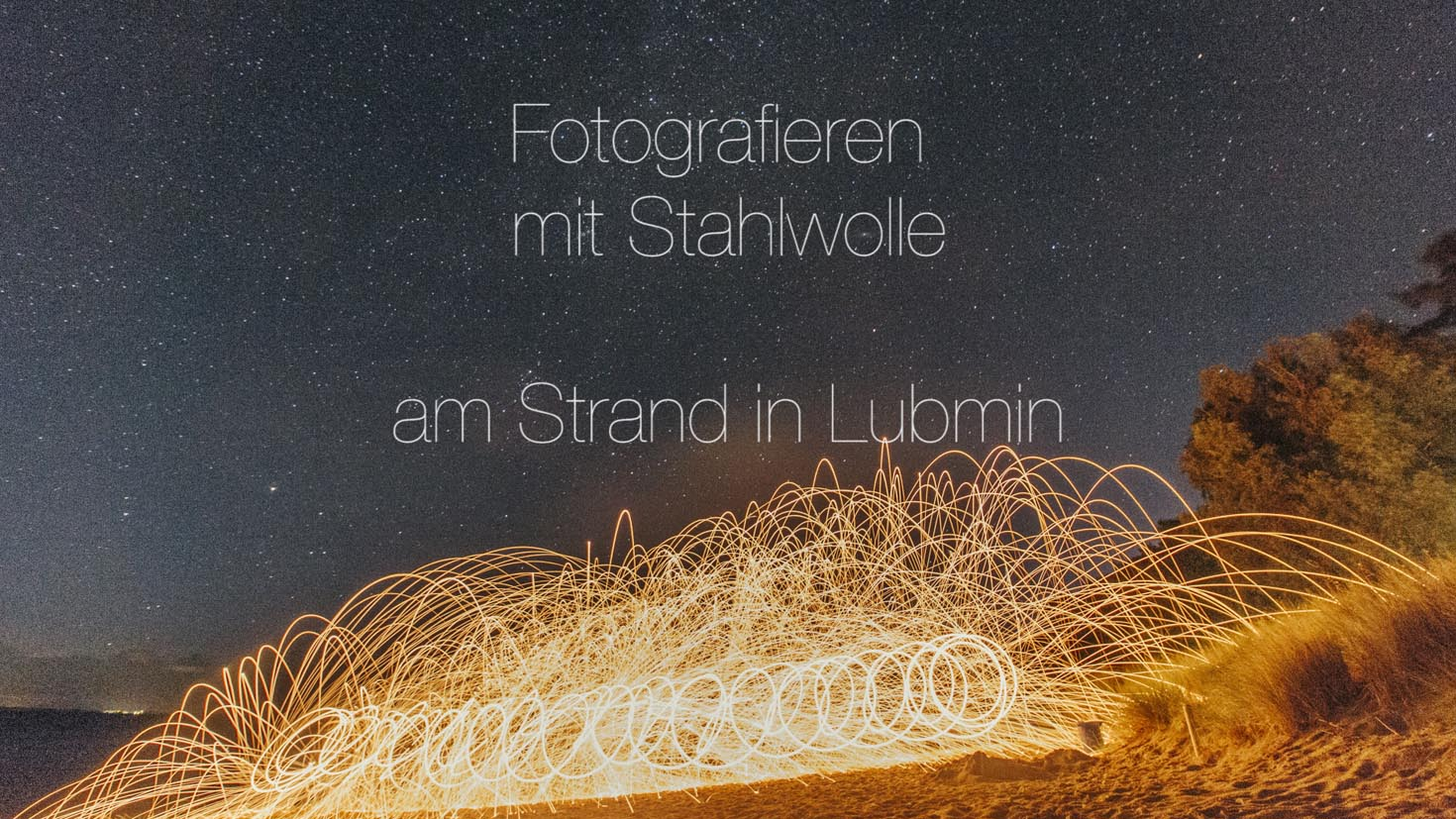 Fotografieren mit Stahlwolle in Lubmin am Strand